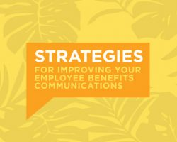 Strategies For Improving Your Employee Benefits Communications