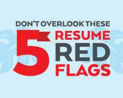 Don't Overlook These 5 Resume Red Flags