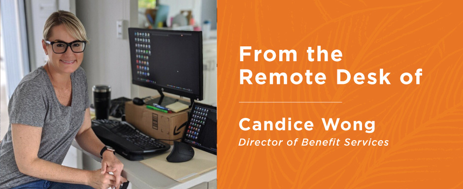 Candice Wong, Director of Benefits Services, at her remote desk