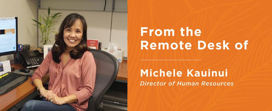 Michele Kauinui at her desk